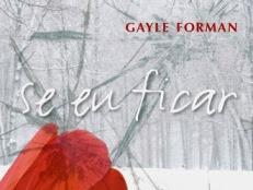 Resenha - Se eu ficar - Gayle Forman