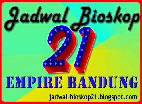 jadwal bioskop Empire XXI Bandung