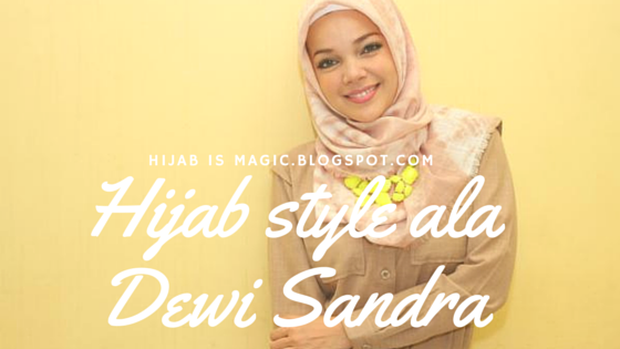 Hijab Style Ala Dewi Sandra Hijab Style Gallery