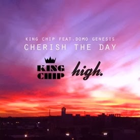 King Chip ft. Domo Genesis - Cherish The Day