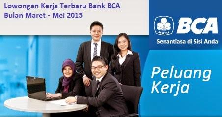 Lowongan Kerja Terbaru Bank BCA Bulan Maret - Mei 2015