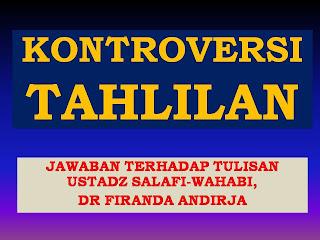 Ustadz Idrus Ramli Menjawab Firanda (Wahabi) Mengenai Tahlilan