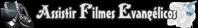 Assistir Filmes Evangélicos | Assistir Filmes Gospel | Bíblia Online | Filmes Online