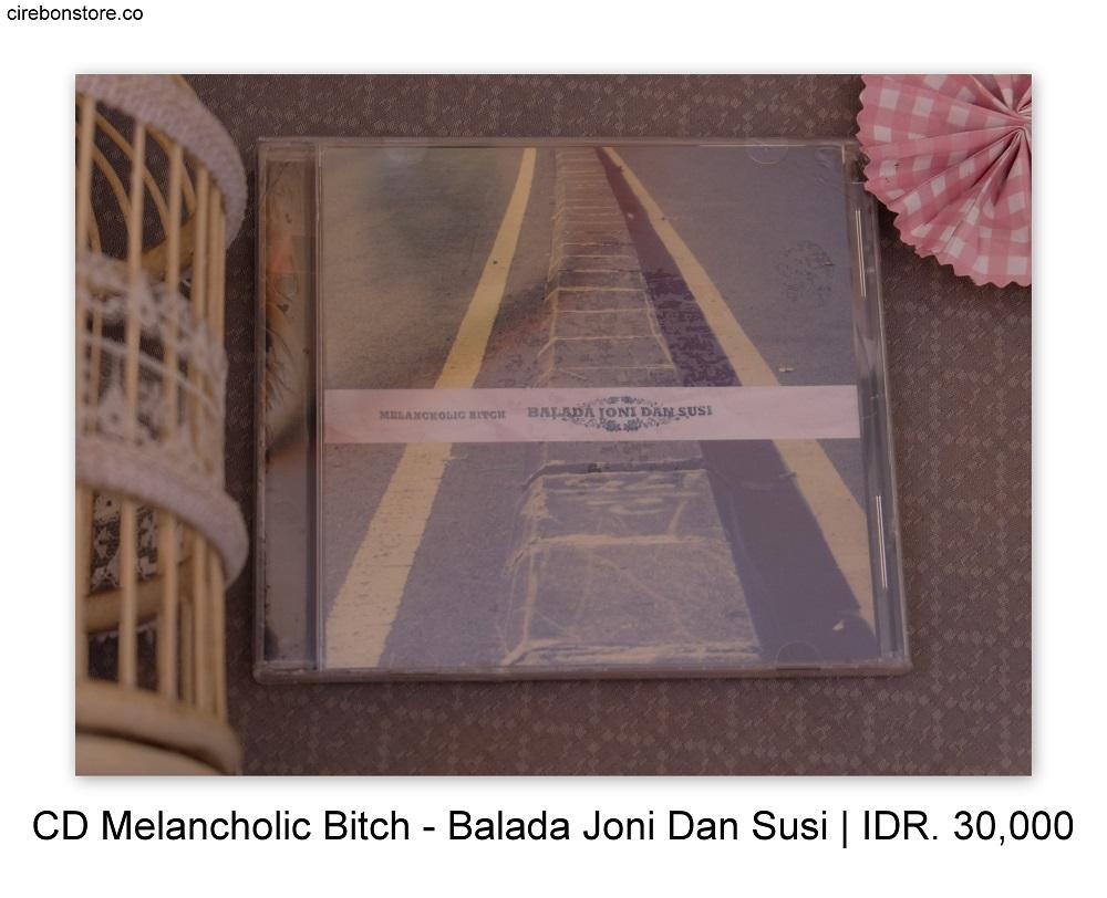 CD MELANCHOLIC BITCH - BALADA JONI DAN SUSI