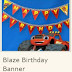Blaze: Free Printable Happy Birthday Banner.
