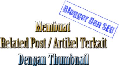 Cara Memasang Artikel Terkait Horizontal Dengan Thumbnail