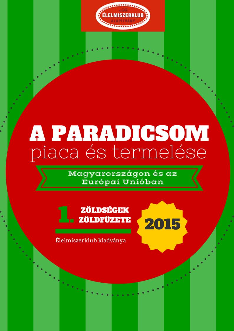 ÉK 1. A paradicsom piaca és termelése 2015
