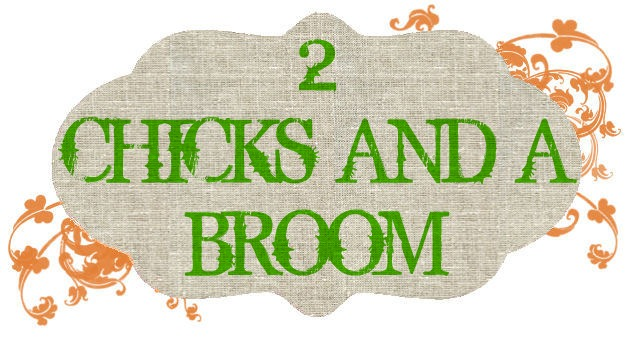 2 Chicks and a Broom