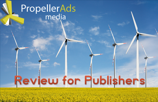 Propeller Ads Media Review for Publishers with Payment Proof