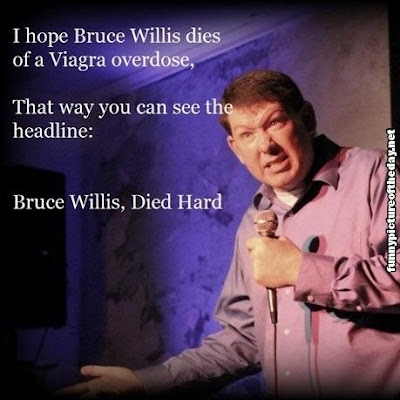 Funny Billy McFarland Quote Bruce Willis Died Hard Viagra Humor