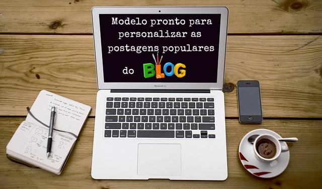 Modelo pronto para personalizar as postagens populares do blog
