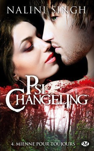 Mienne pour toujours - Psy-Changeling T4 - Nalini Singh