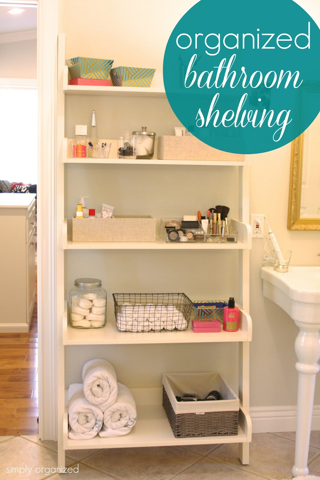 Organized bathroom shelving simply organized for Simply bathrooms