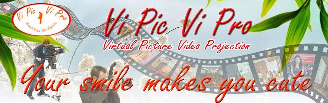 Vi Pic Vi Pro '' Virtual Picture Video Projection ''
