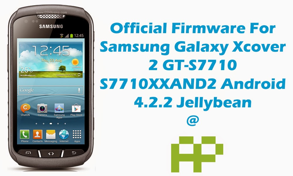 how to flash samsung galaxy xcover 2 gt-s7710 firmware