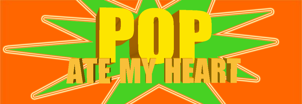 Pop Ate My Heart