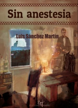 Sin anestesia Luis Sánchez Martín