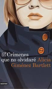 """""""Crímenes que no olvidaré"""" - Alicia Giménez Bartlett"""