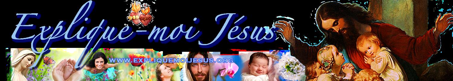 Explique-moi Jésus