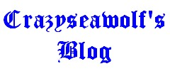 Crazyseawolf's Blog