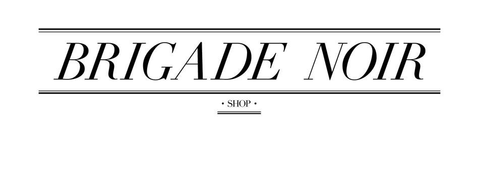 BrigadeNoir-Shop