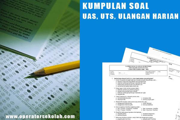 Soal UTS, UAS dan Ulangan Harian kelas II dan III semester 1