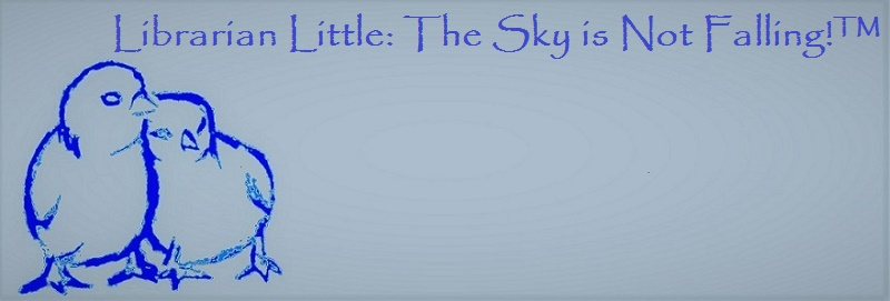 Librarian Little: The Sky is Not Falling!™