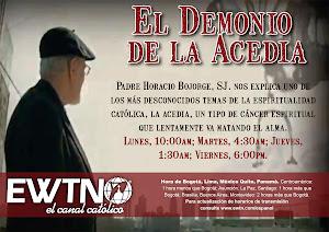 """""""EL DEMONIO DE LA ACEDIA""""<br>Nuevamente por EWTN"""