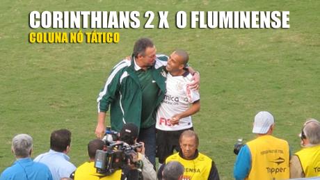 4ª Rodada do Brasileiro 2011, Corinthians 2 a 0 no Fluminense.