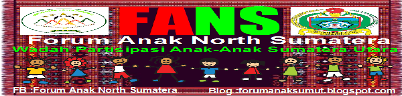FORUM ANAK NORTH SUMATERA (FANS)