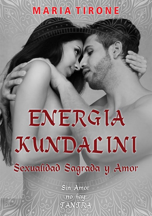 ENERGIA KUNDALINI SEXUALIDAD SAGRADA Y AMOR