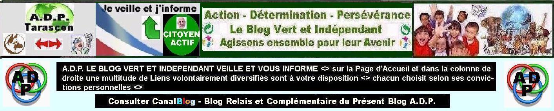 """""""A.D.P."""" -  ACTION - DÉTERMINATION - PERSÉVÉRANCE -  (Blog Vert et Indépendant)"""