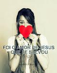 O amor de Deus salva!