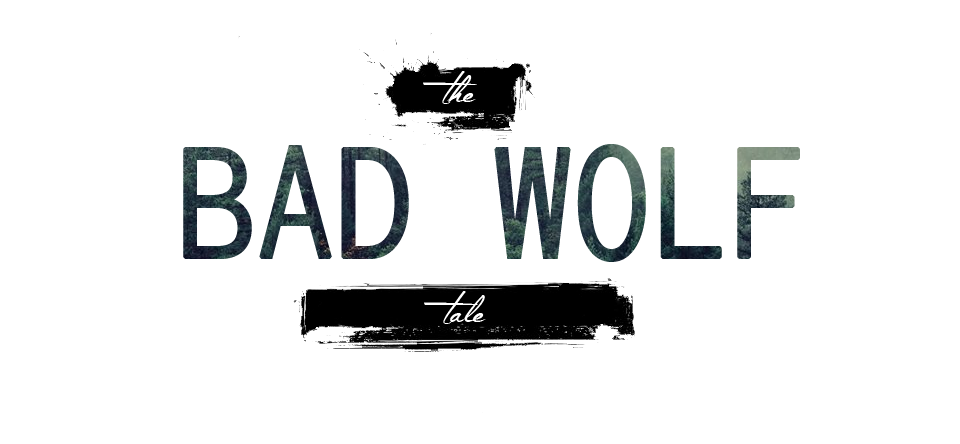 The BAD WOLF Tale