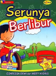 http://www.bukukita.com/Buku-Sekolah/Taman-Kanak-Kanak/120748-Serunya-Berlibur-%28untuk-TK-A-Semester-2%29.html