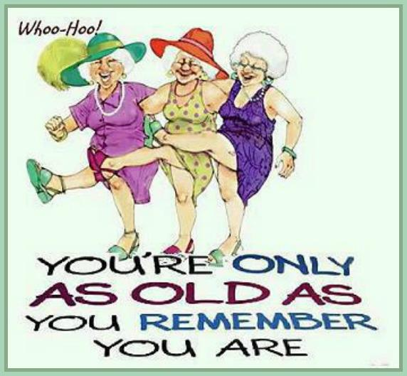 Now when I am old