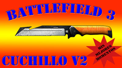 Battlefield 3, Mis Mejores Momentos con Cuchillo, volumen 2