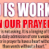 GOD IS WORKING ON OUR PRAYERS
