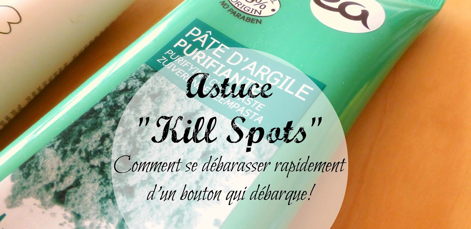Astuce *Kill Spots* ou comment faire disparaitre rapidement un moche bouton qui pointe son nez!