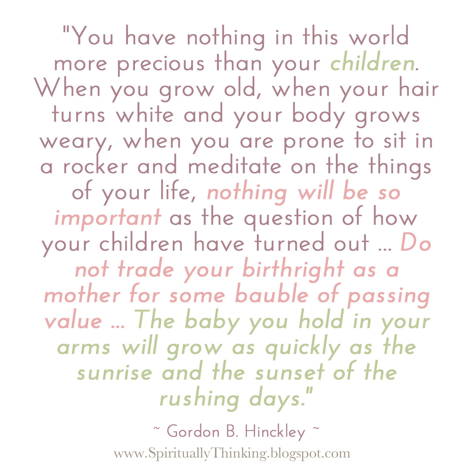 Gordon B Hinckley Quotes About Love : and Spiritually Speaking: Children, Nothing So Important