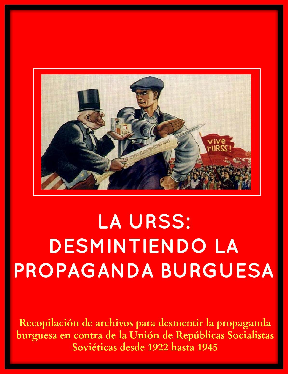 La URSS: desmintiendo la propaganda burguesa 1922-1945 - Colectivo 2 de Febrero - Recopilación de archivos para desmentir la propaganda burguesa en contra de la URSS - formato pdf PORTADA