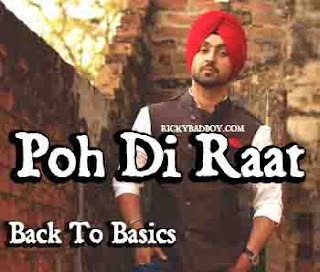 Poh Di Raat - Diljit - Back To Basics