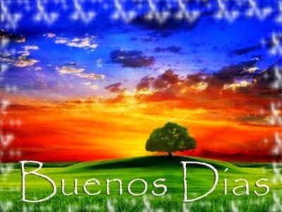 Buenos Dias, Imagenes y Fotos, parte 6