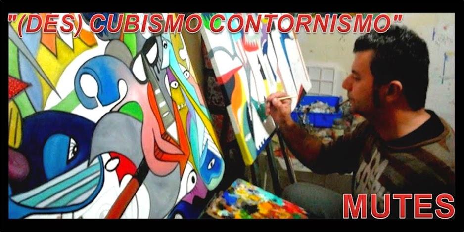 """""""(DES) CUBISMO CONTORNISMO"""" de MUTES"""
