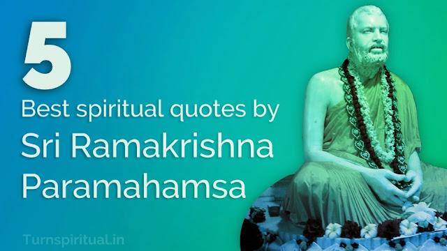 5 Best spiritual quotes by Sri Ramakrishna Paramahamsa Image - Turnspiritual.in, Turn Spiritual
