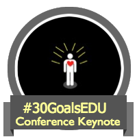 #30GoalsEDU Keynote