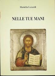 NELLE TUE MANI - Parole per cantare l'amore del Signore.