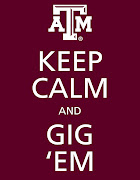I have seen the Keep Calm and Gig'em image on Pinterest but it was missing .