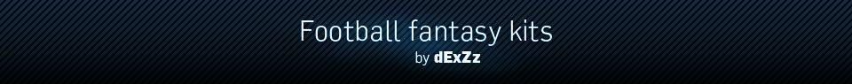 Football fantasy kits by dExZz