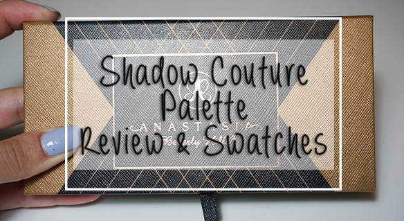 Anastasia Beverly Hills Shadow Couture Palette Review and Swatches Amanda Speroni